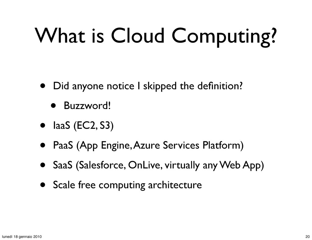 What is Cloud Computing? • Did anyone notice I ...