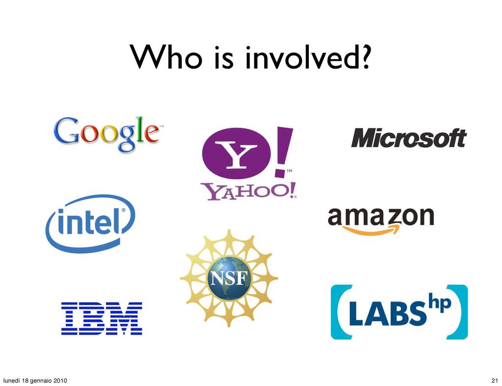 Who is involved? 21 lunedì 18 gennaio 2010