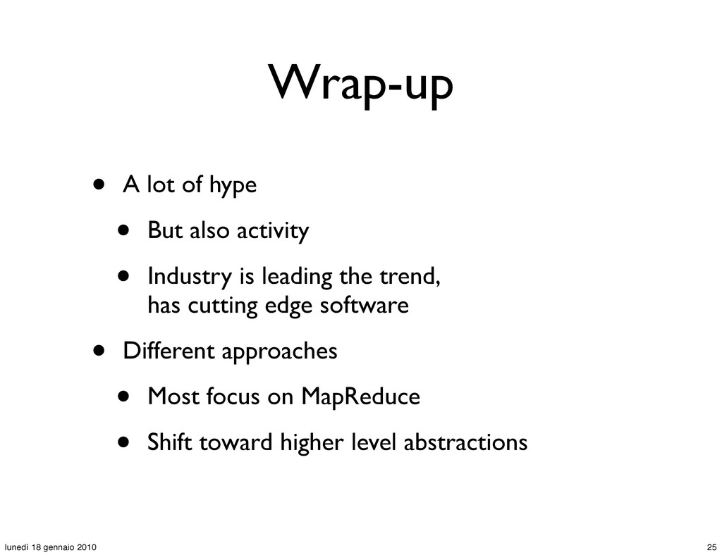 Wrap-up • A lot of hype • But also activity • I...
