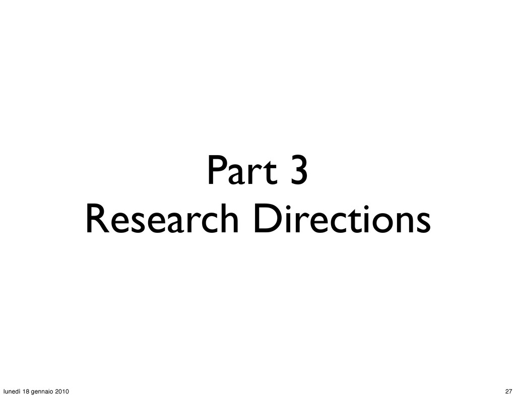 Part 3 Research Directions 27 lunedì 18 gennaio...