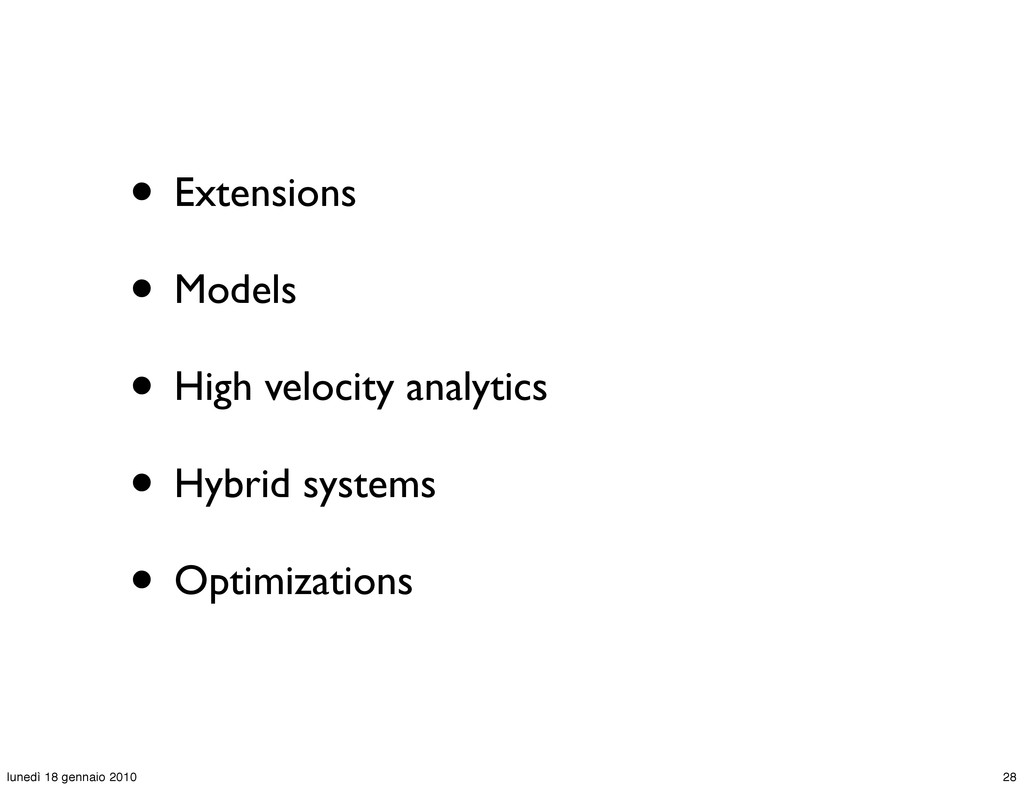 • Extensions • Models • High velocity analytics...