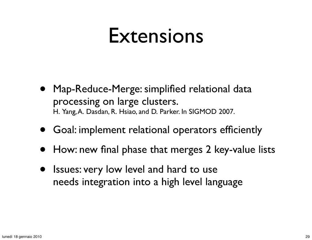 Extensions • Map-Reduce-Merge: simplified relati...