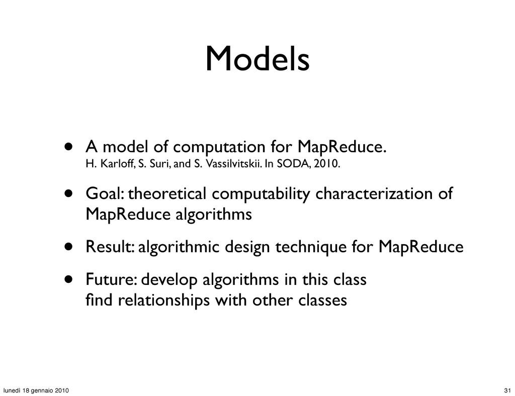 Models • A model of computation for MapReduce. ...