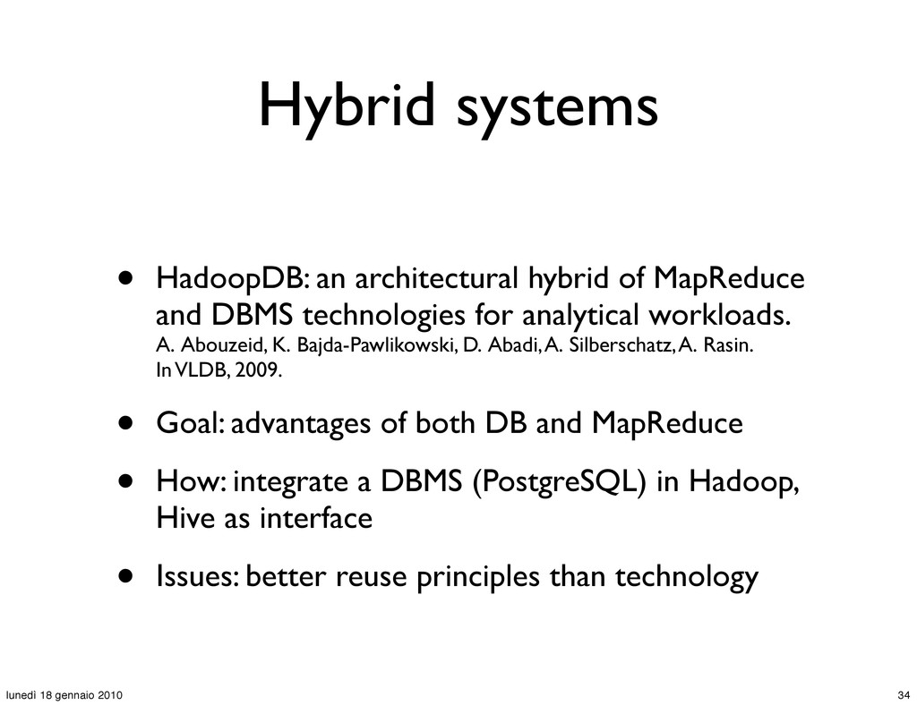Hybrid systems • HadoopDB: an architectural hyb...