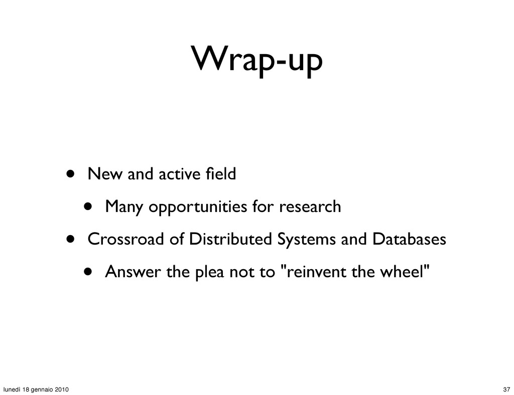 Wrap-up • New and active field • Many opportunit...