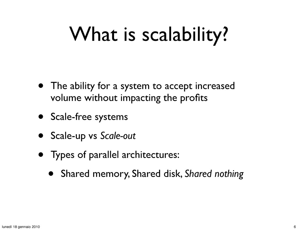 What is scalability? • The ability for a system...