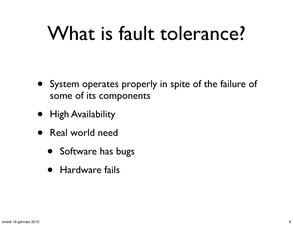 What is fault tolerance? • System operates prop...
