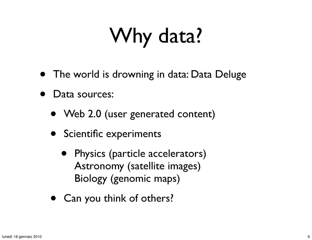 Why data? • The world is drowning in data: Data...