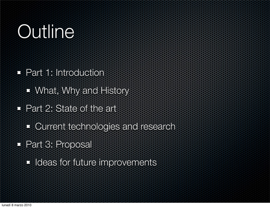 Outline Part 1: Introduction What, Why and Hist...