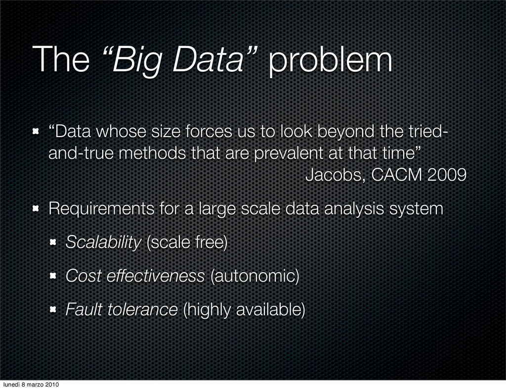 "The ""Big Data"" problem ""Data whose size forces ..."
