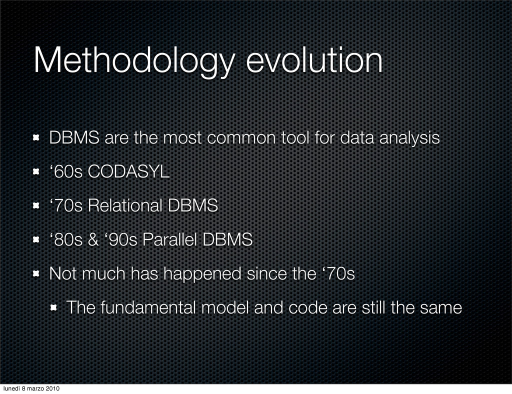 Methodology evolution DBMS are the most common ...