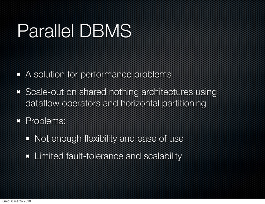 Parallel DBMS A solution for performance proble...