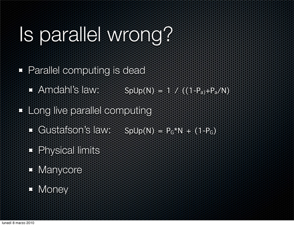 Is parallel wrong? Parallel computing is dead A...