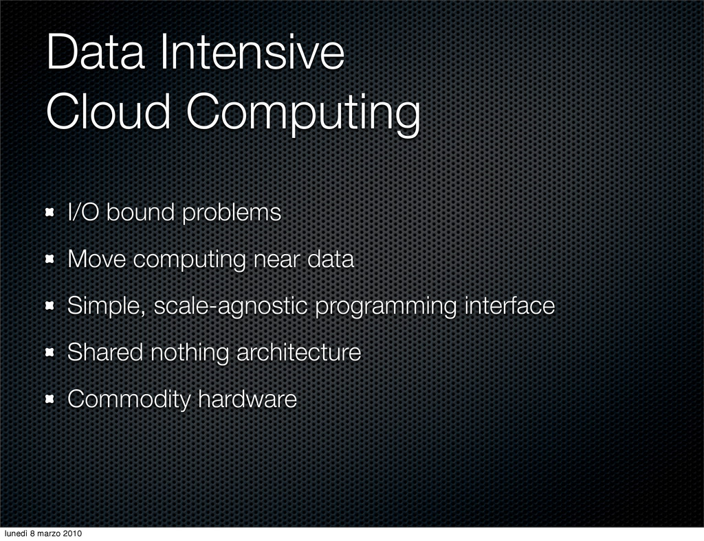 Data Intensive Cloud Computing I/O bound proble...