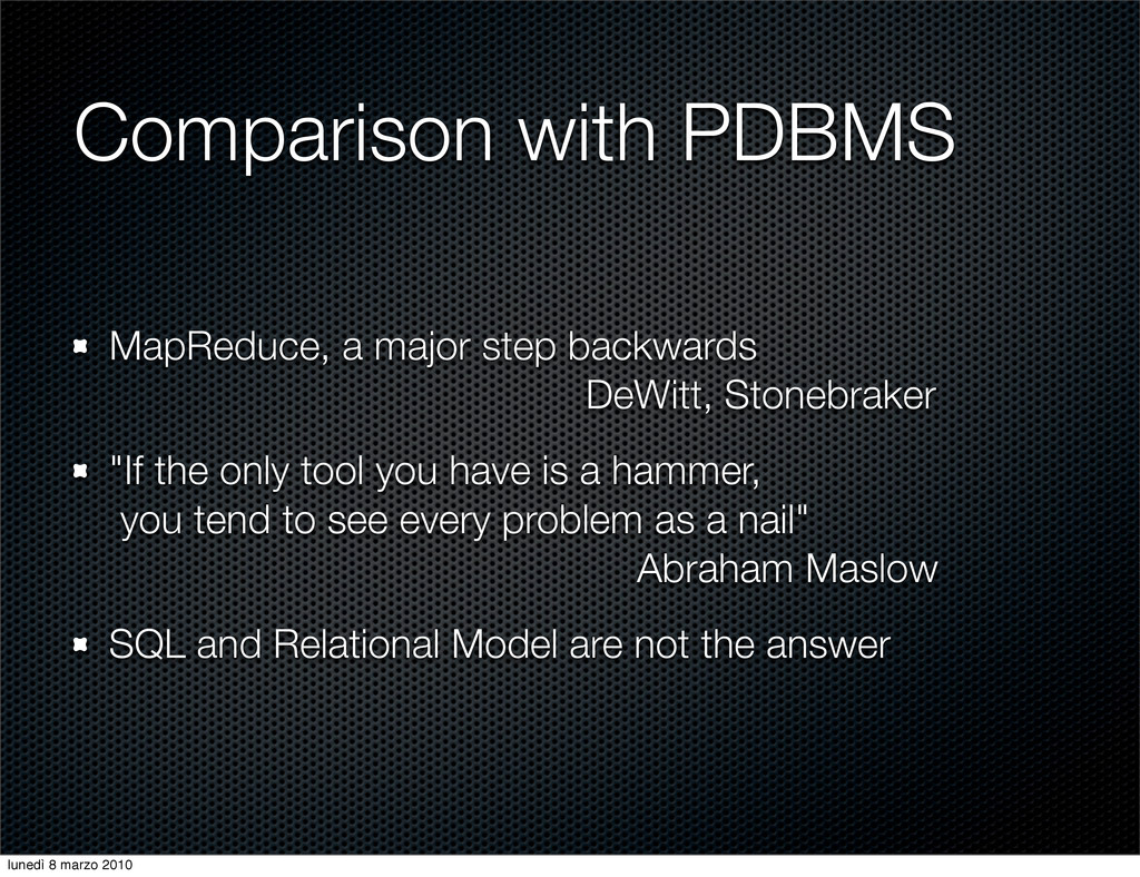 Comparison with PDBMS MapReduce, a major step b...