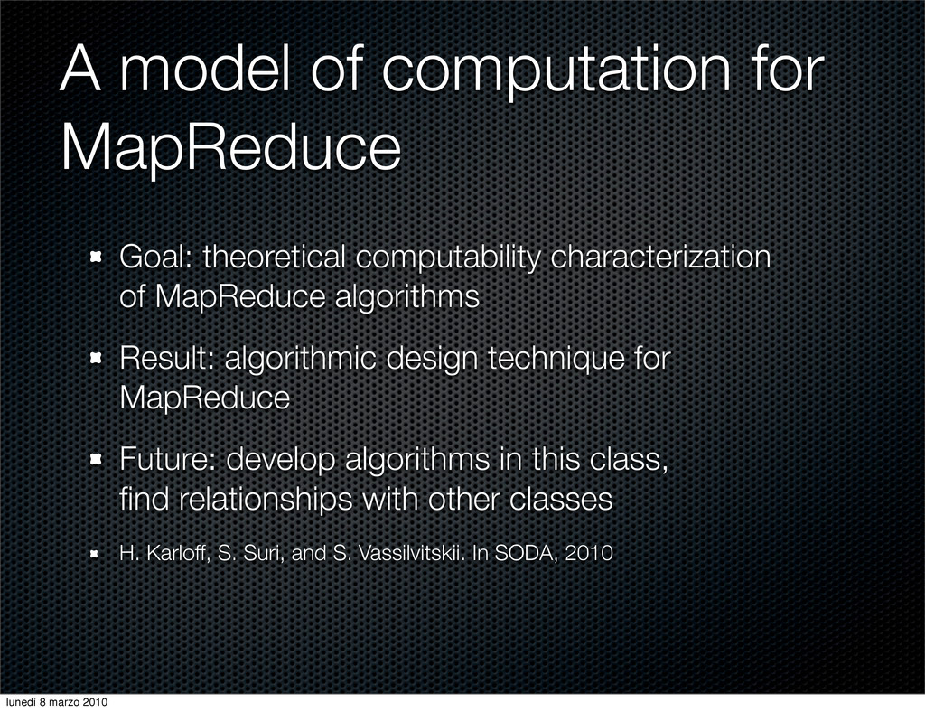 A model of computation for MapReduce Goal: theo...