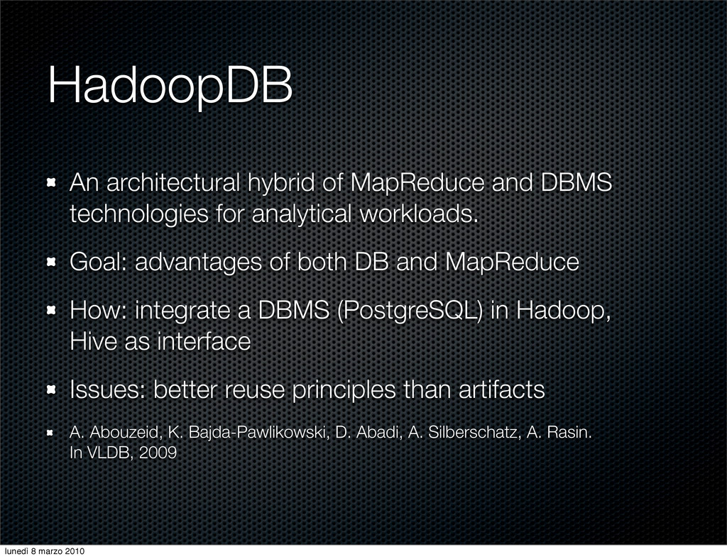 HadoopDB An architectural hybrid of MapReduce a...