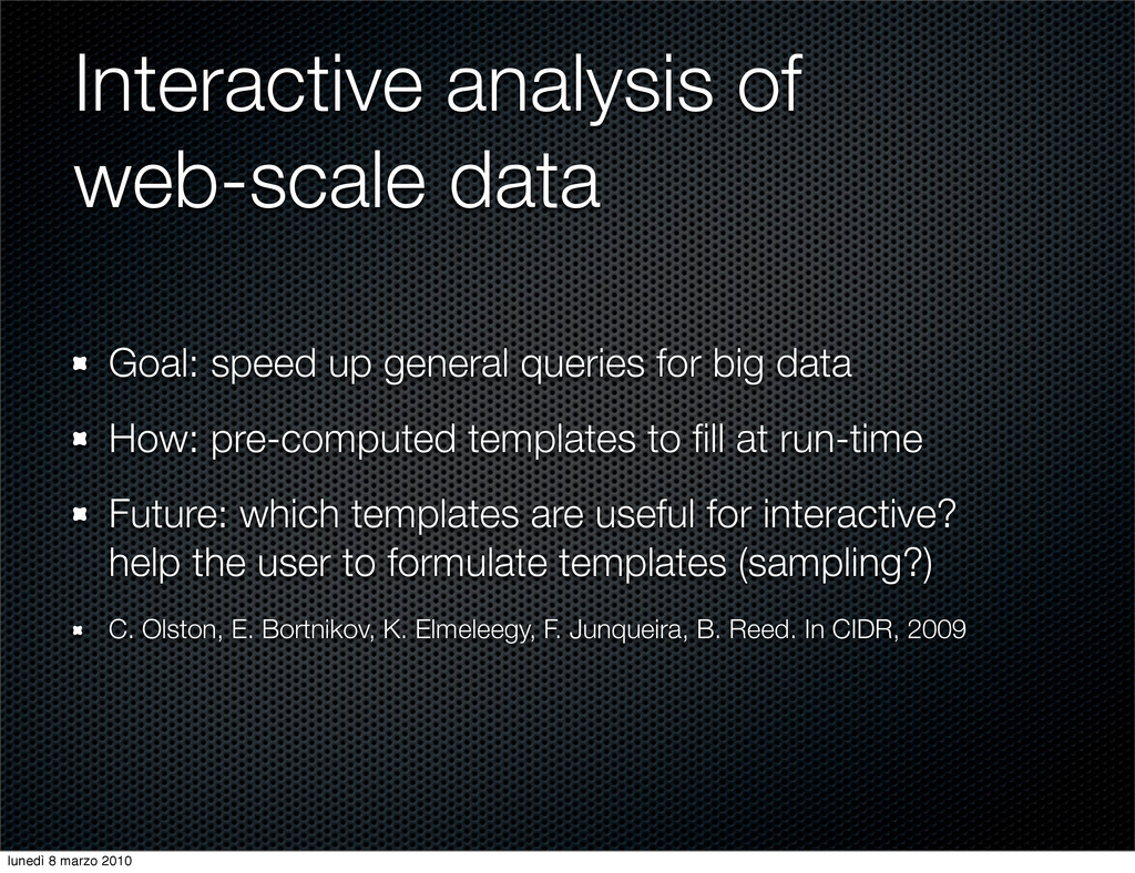 Interactive analysis of web-scale data Goal: sp...
