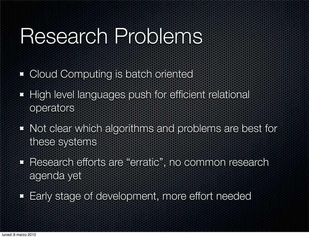 Research Problems Cloud Computing is batch orie...