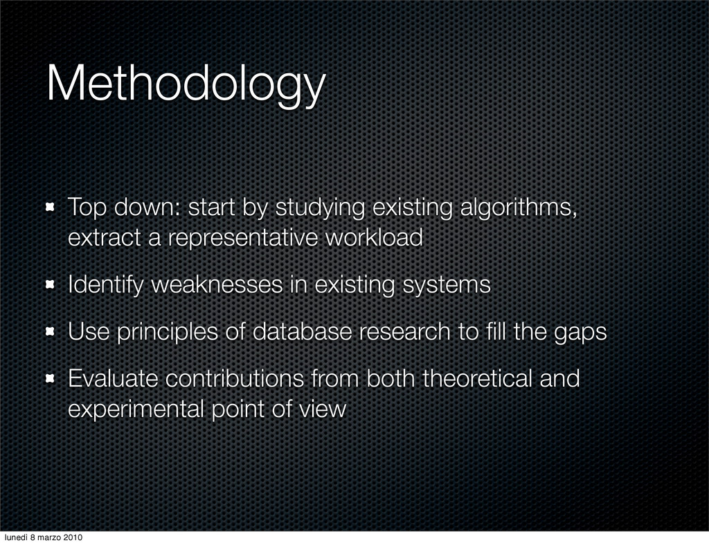 Methodology Top down: start by studying existin...