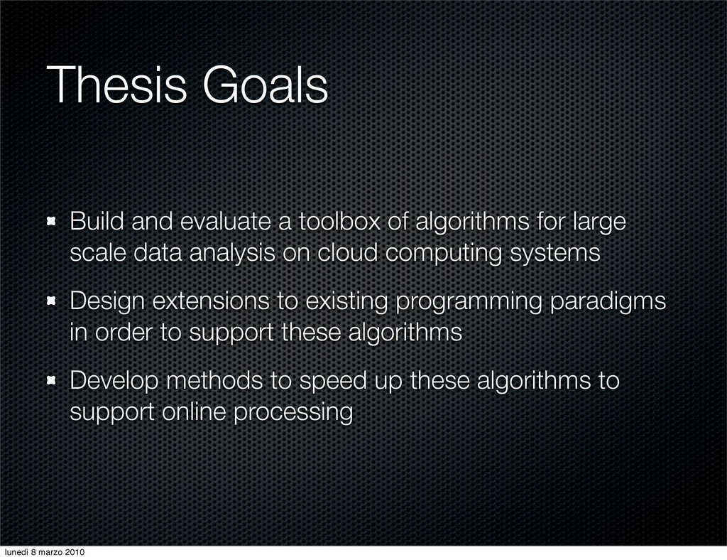Thesis Goals Build and evaluate a toolbox of al...