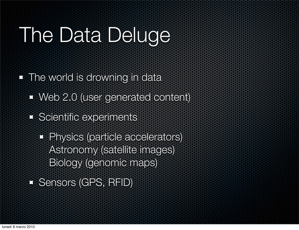 The Data Deluge The world is drowning in data W...