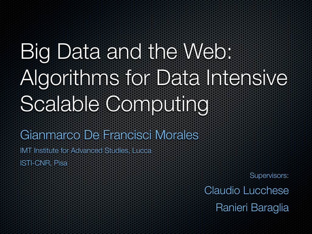 Big Data and the Web: Algorithms for Data Inten...