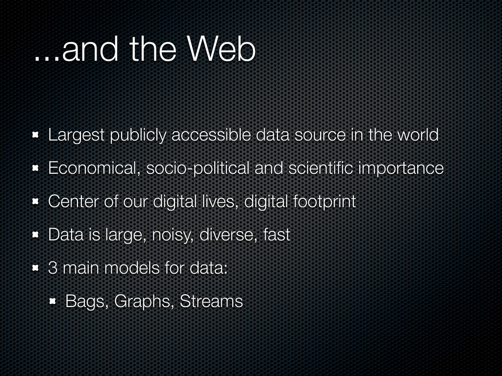 ...and the Web Largest publicly accessible data...