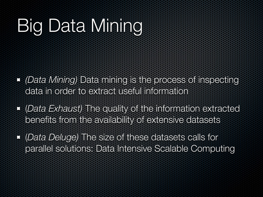 Big Data Mining (Data Mining) Data mining is th...