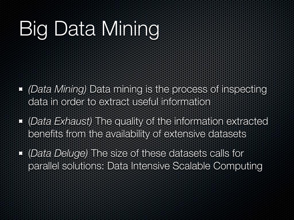 Big Data Mining (Data Mining) Data mining is th...