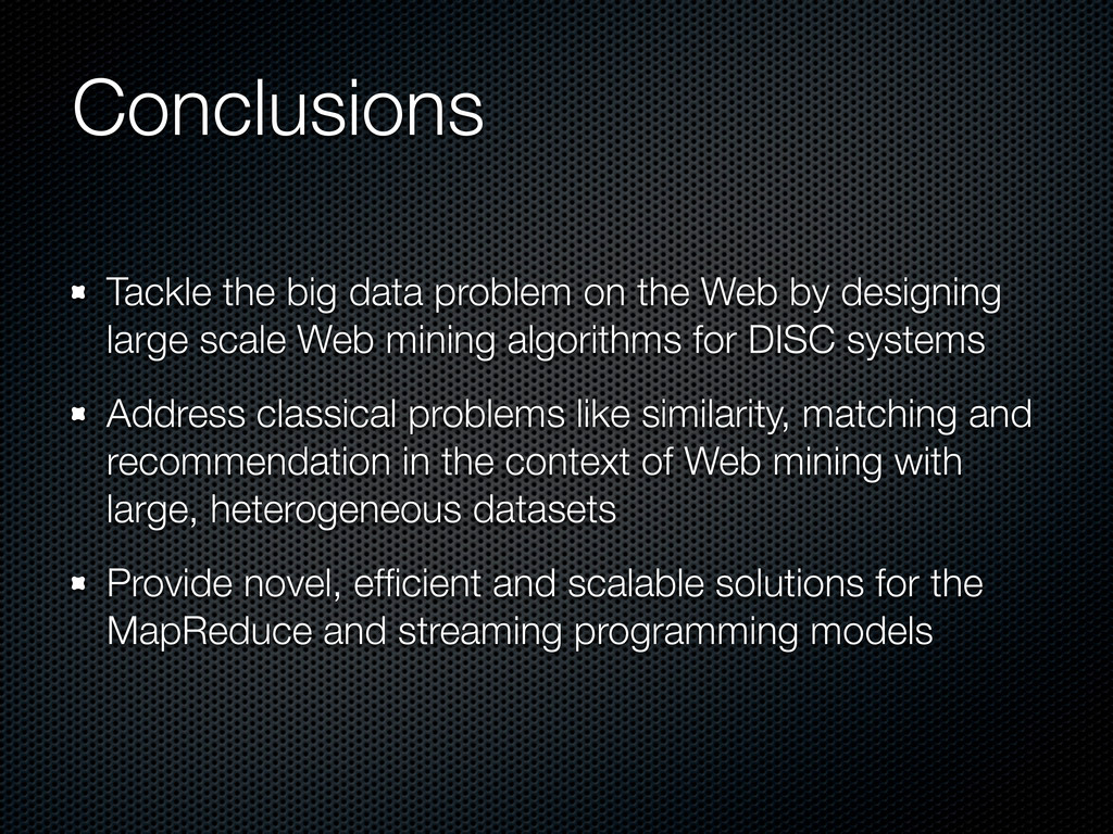 Conclusions Tackle the big data problem on the ...