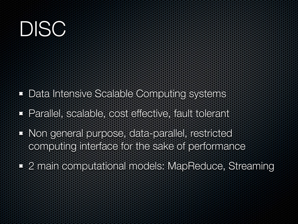 DISC Data Intensive Scalable Computing systems ...