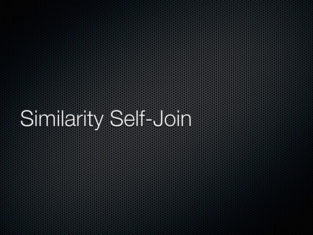 Similarity Self-Join