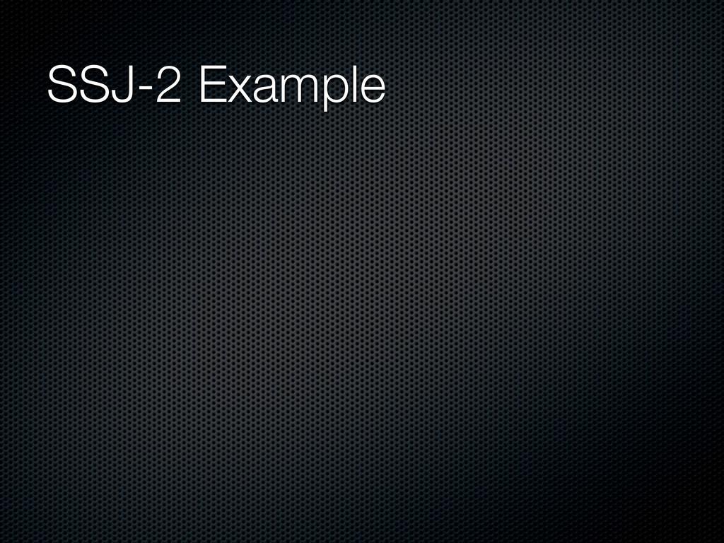 SSJ-2 Example