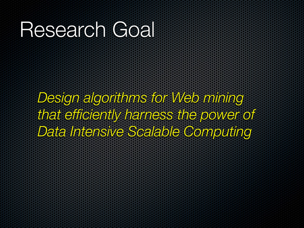 Research Goal Design algorithms for Web mining ...