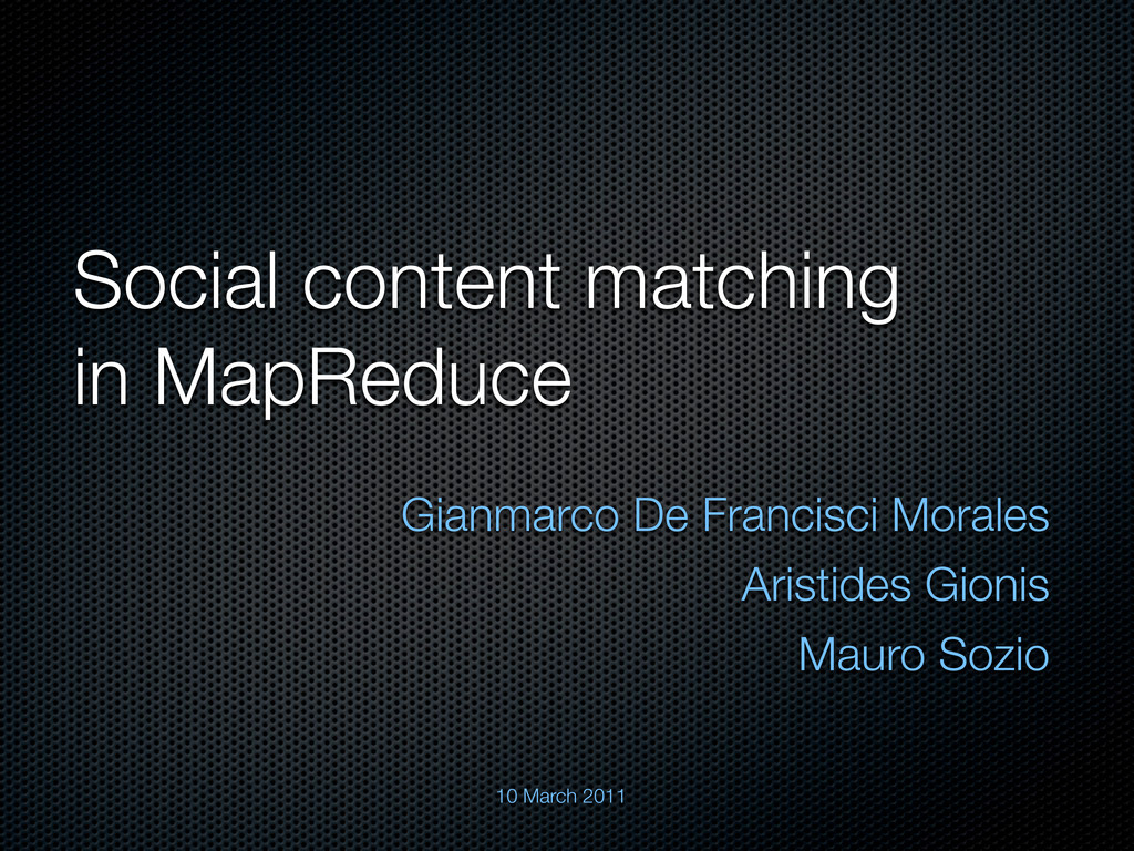 Social content matching in MapReduce Gianmarco ...
