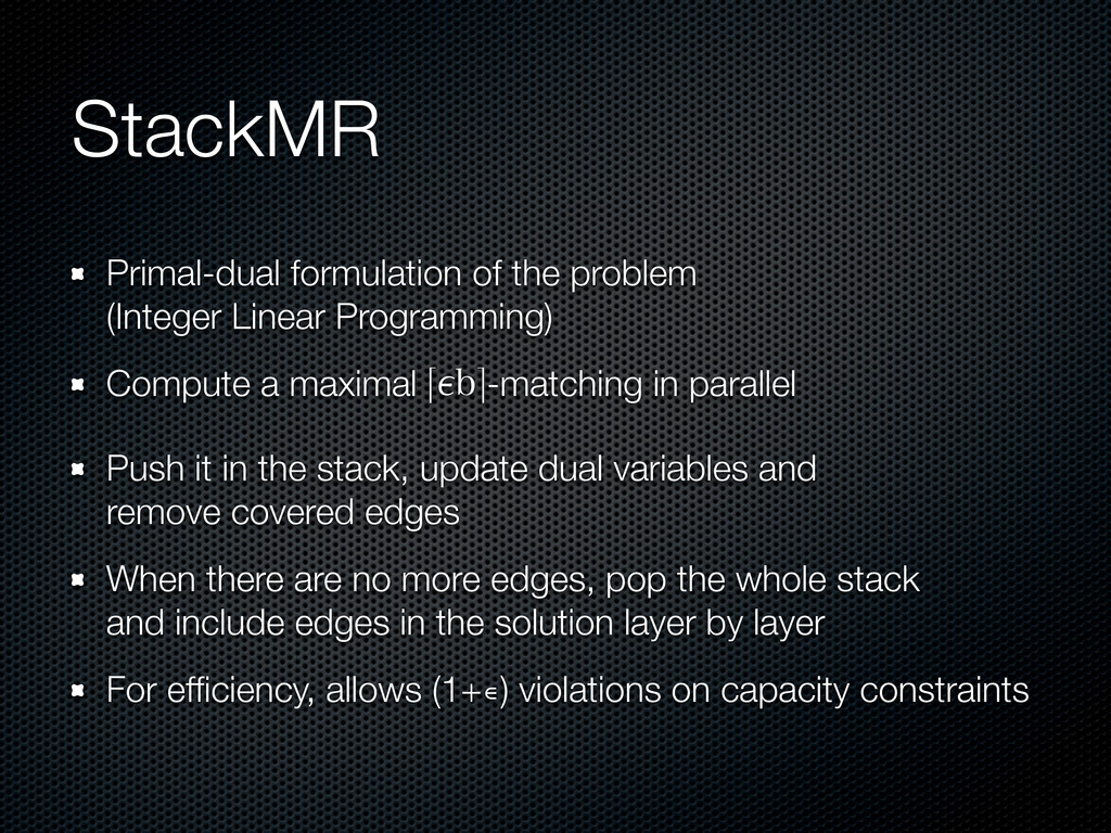 StackMR Primal-dual formulation of the problem ...