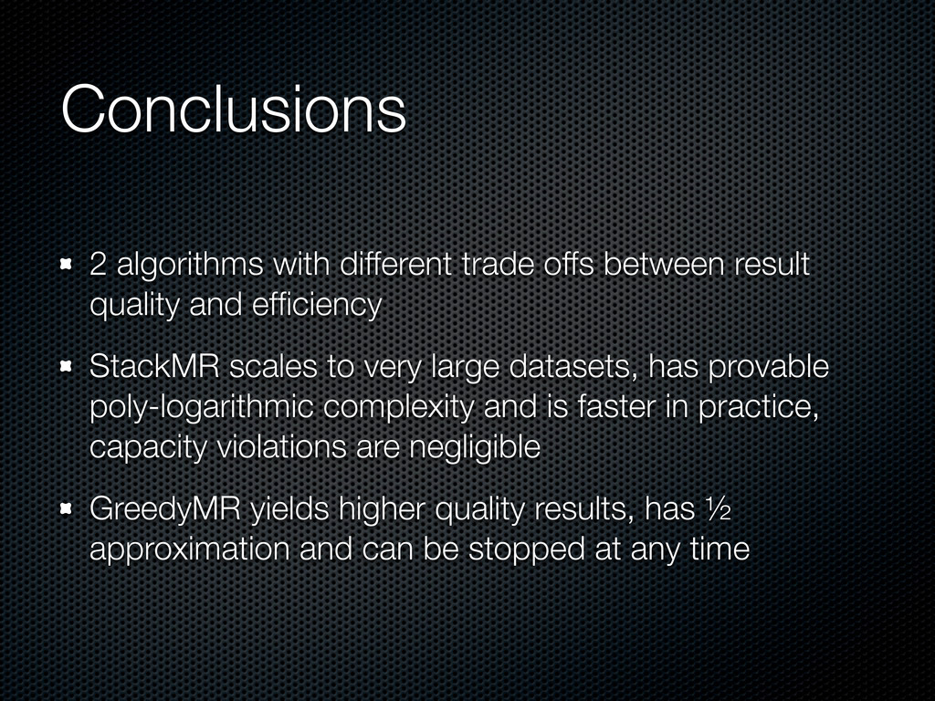 Conclusions 2 algorithms with different trade o...