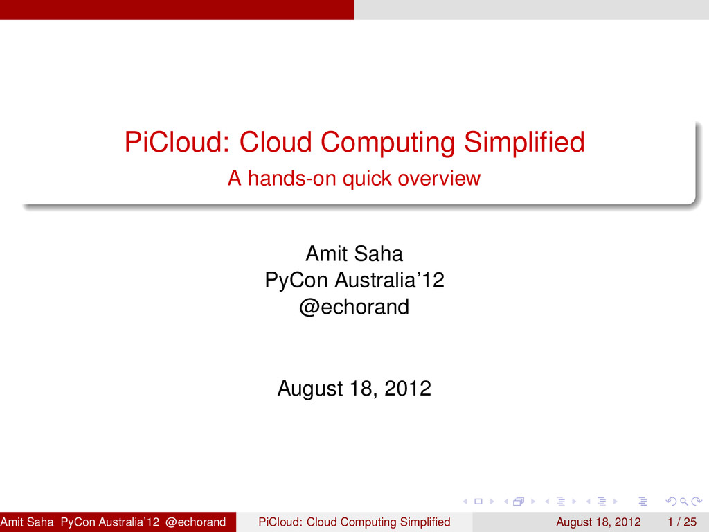 PiCloud: Cloud Computing Simplified A hands-on q...