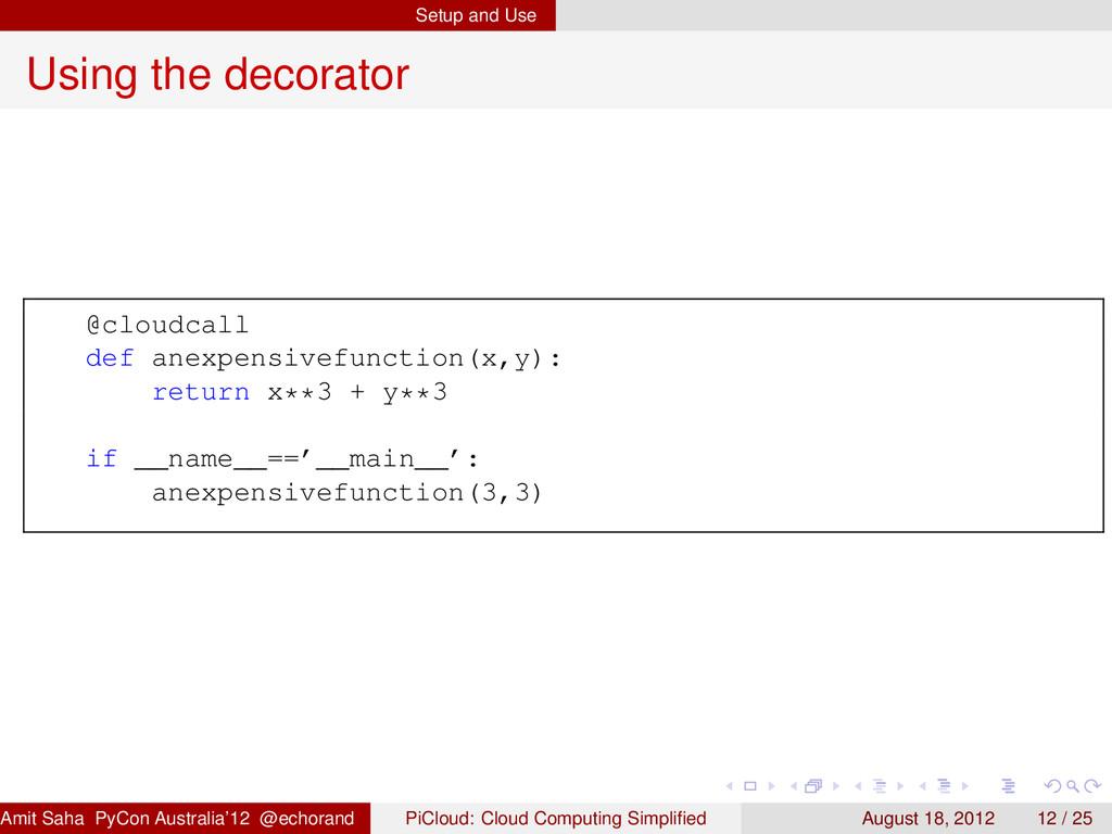Setup and Use Using the decorator @cloudcall de...