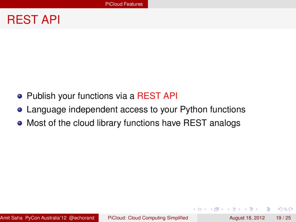 PiCloud Features REST API Publish your function...