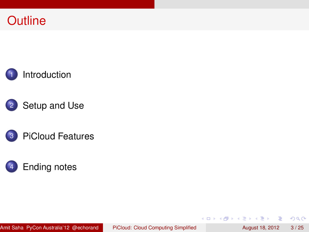 Outline 1 Introduction 2 Setup and Use 3 PiClou...