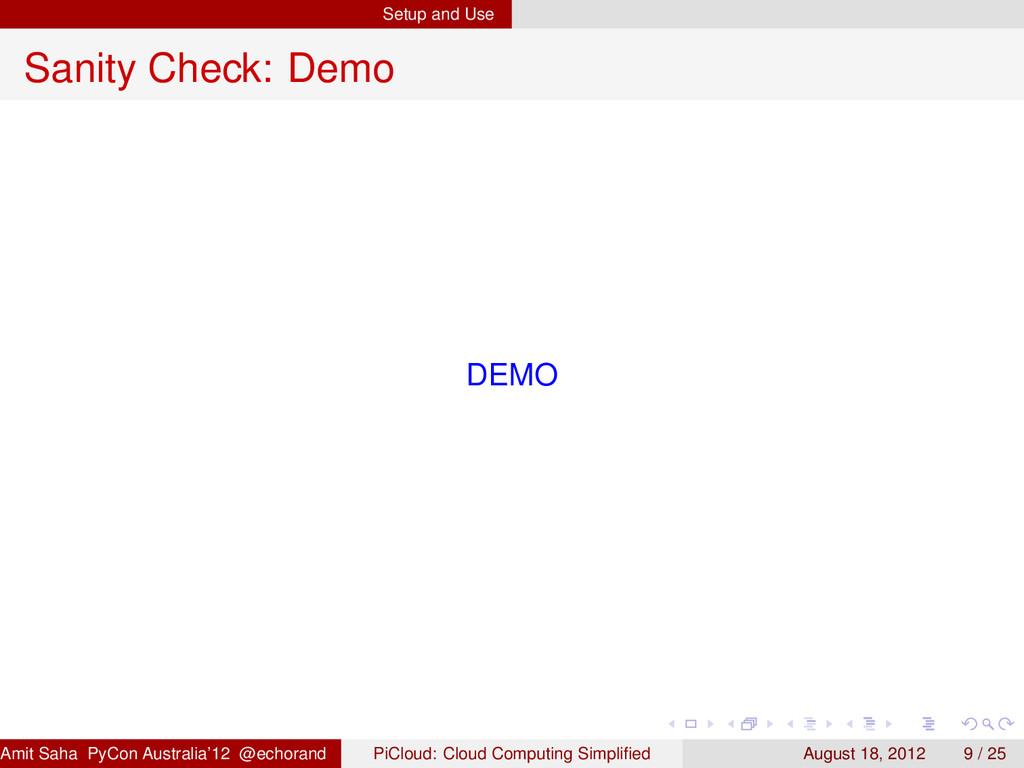 Setup and Use Sanity Check: Demo DEMO Amit Saha...
