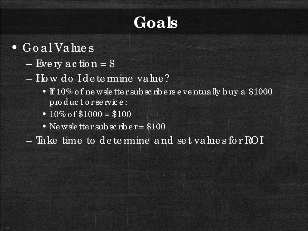 Goals • Goal Values – Every action = $ – How do...