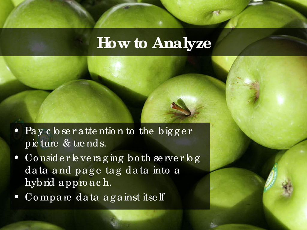 How to Analyze • Pay closer attention to the bi...