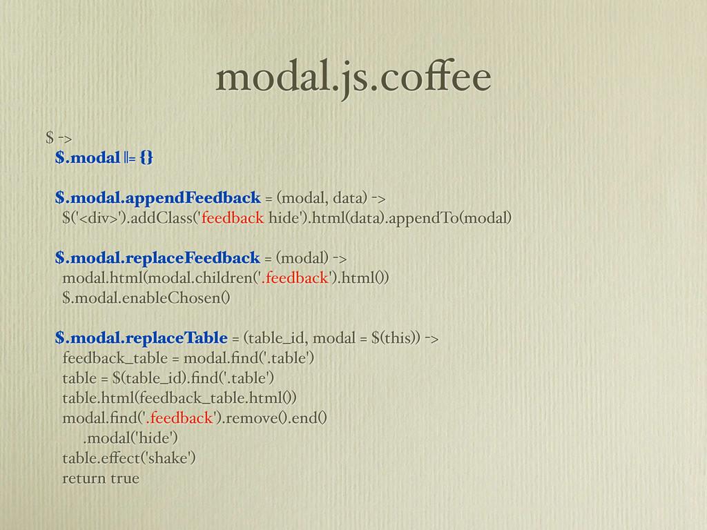 modal.js.coffee $ -> $.modal   = {} $.modal.appe...