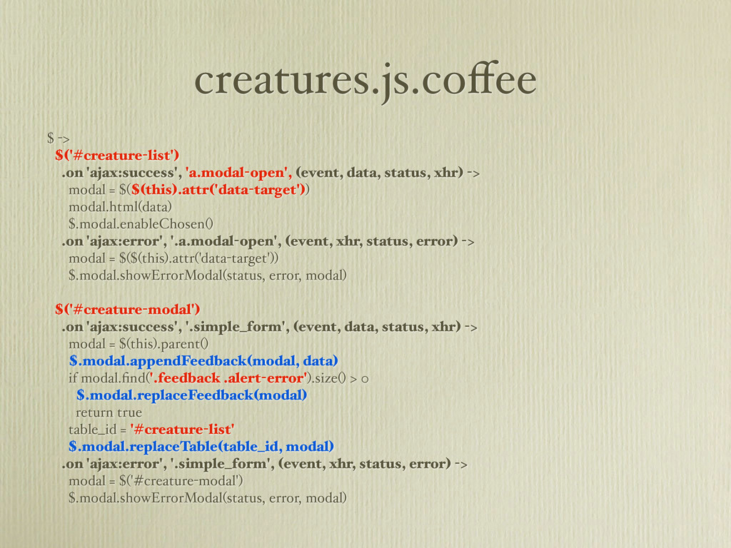 creatures.js.coffee $ -> $('#creature-list') .on...