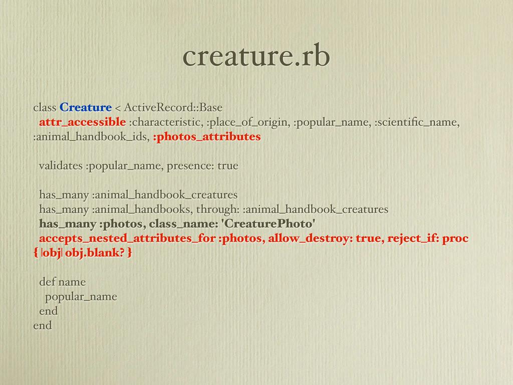 creature.rb class Creature < ActiveRecord::Base...