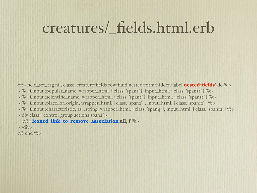 creatures/_fields.html.erb <%= field_set_tag nil,...