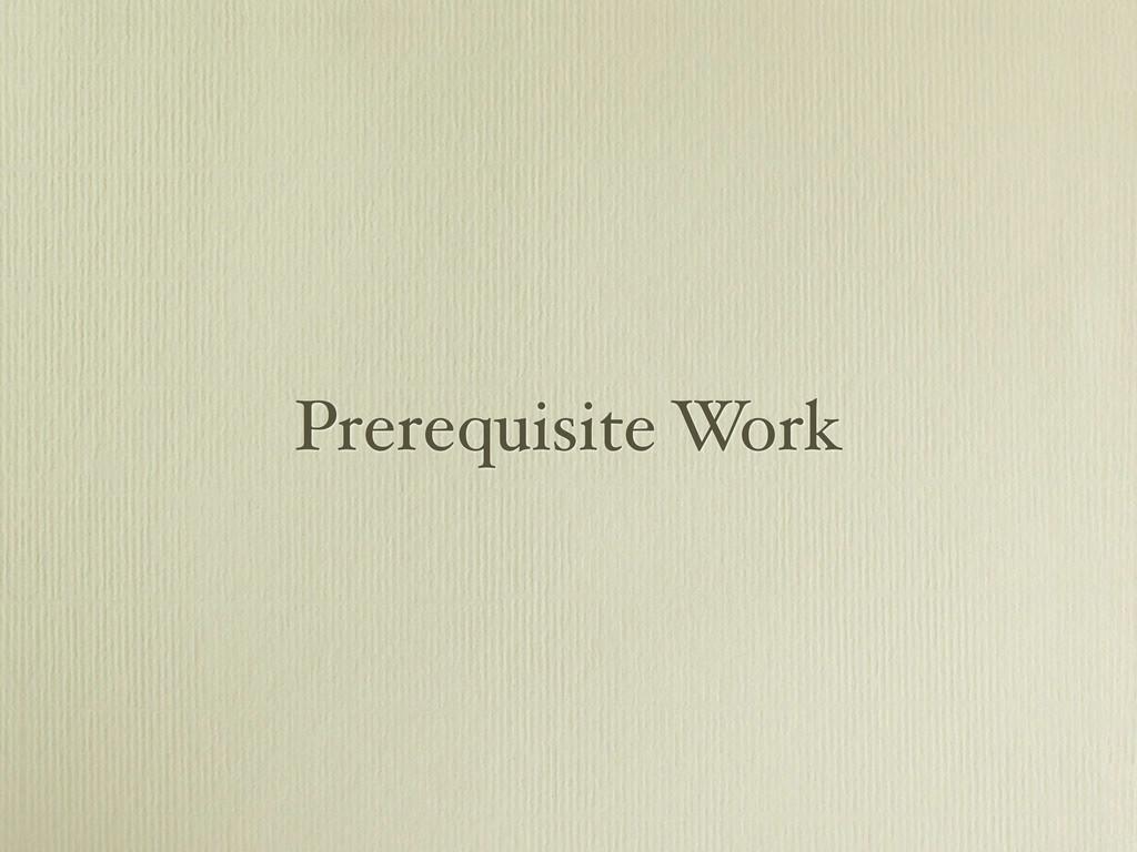 Prerequisite Work